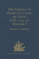 The Travels of Pedro de Cieza de León, A.D. 1532-50, contained in the First Part of his Chronicle of Peru [Pdf/ePub] eBook