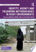 Identity  Agency and Fieldwork Methodologies in Risky Environments