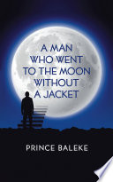 A Man Who Went to the Moon Without a Jacket