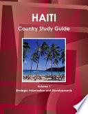 Haiti Country Study Guide Volume 1 Strategic Information and Developments Book
