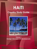 Haiti Country Study Guide Volume 1 Strategic Information and Developments