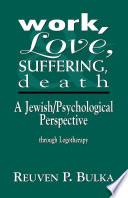 Work  Love  Suffering  Death