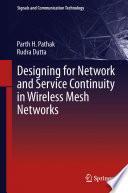 Designing for Network and Service Continuity in Wireless Mesh Networks Book