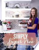 Simply Sugar Free Cookbook