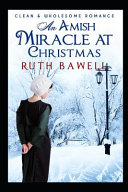 An Amish Miracle at Christmas  Clean and Wholesome Romance