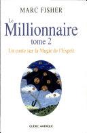 Pdf Le Millionnaire, Tome 2 - Un conte sur la Magie de l'Esprit Telecharger