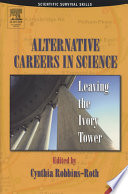 """""""Alternative Careers in Science: Leaving the Ivory Tower"""" by Cynthia Robbins-Roth"""