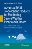 Advanced GNSS Tropospheric Products for Monitoring Severe Weather Events and Climate Pdf/ePub eBook