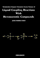 Ligand Coupling Reactions with Heteroatomic Compounds