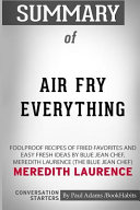 Summary of Air Fry Everything by Meredith Laurence