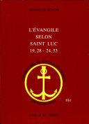 L'Évangile selon Saint Luc (19,28 - 24,53)