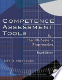 """""""Competence Assessment Tools for Health-System Pharmacies"""" by Lee B. Murdaugh"""