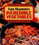 Sam Okamoto s Incredible Vegetables