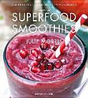 Das Buch der Superfood Smoothies  : 100 Rezepte für leckere Powerdrinks