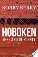 Hoboken  the Land of Plenty