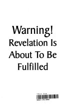 Warning  Revelation is about to be Fulfilled