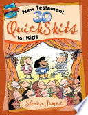 30 New Testament Quick Skits For Kids
