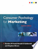 """Consumer Psychology for Marketing"" by Gordon R. Foxall, Ronald Earl Goldsmith, Stephen Brown"
