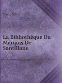La Biblioth?que Du Marquis De Santillane