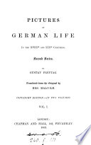 Pictures of German life in the xvth  xvith and xviith  xviiith and xixth  centuries  tr  by mrs  Malcolm