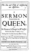 The Sin and Folly of Misplacing Our Affections. A Sermon [on 2 Tim. Iii. 4] Preached Before the Queen, Etc