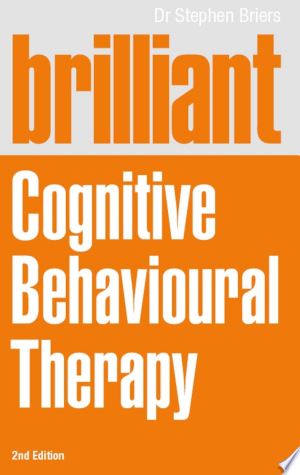 Download Brilliant Cognitive Behavioural Therapy Free Books - Dlebooks.net