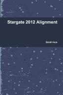Stargate 2012 Alignment Book