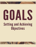 Goals Setting and Achieving Objectives  The High Performance Planner for Achieving Your Most Important Goals