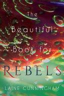 The Beautiful Book for Rebels