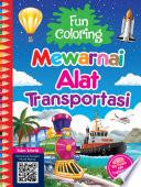 Fun Coloring Mewarnai Alat Transportasi Angelika Google Books