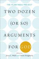 Pdf Two Dozen (or so) Arguments for God