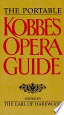 The Portable Kobbé's Opera Guide