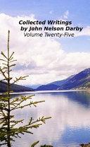 Collected Writings by John Nelson Darby Volume Twenty-Five Pdf/ePub eBook