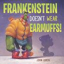 Frankenstein Doesn t Wear Earmuffs