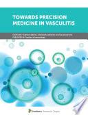 Towards Precision Medicine in Vasculitis