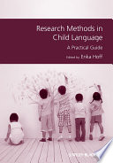Research Methods in Child Language  : A Practical Guide