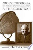 Brock Chisholm The World Health Organization And The Cold War