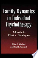 Family Dynamics in Individual Psychotherapy