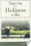 Time Out for Holiness at Home