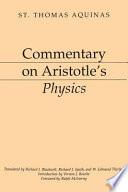 """Commentary on Aristotle's Physics"" by Kenneth W. Thomas, Thomas, Aquinas Thomas, Richard J. Blackwell, Richard J. Spath, W. Edmund Thirlkel"