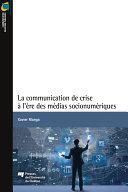 La communication de crise à l'ère des médias socionumériques