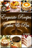 Pdf Exquisite Recipes: Cakes and Pies (1)
