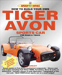 How to Build Your Own Tiger Avon Sports Car for Road Or Track