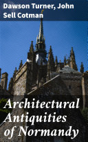 Architectural Antiquities of Normandy Pdf/ePub eBook