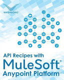 API Recipes with Mulesoft r  Anypoint Platform