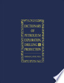 Dictionary Of Petroleum Exploration Drilling Production Book PDF