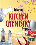 Amazing KITCHEN CHEMISTRY Projects
