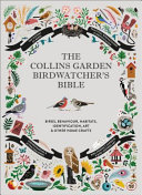 The Collins Garden Birdwatcher s Bible
