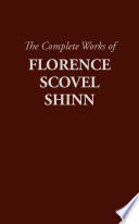 The Complete Works of Florence Scovel Shinn