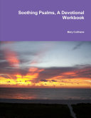 Soothing Psalms, A Devotional Workbook